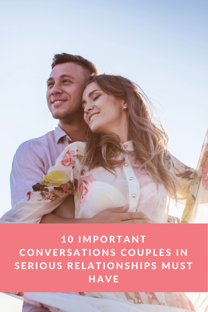 10 important conversations couples in serious relationships must have - Bloom For Her